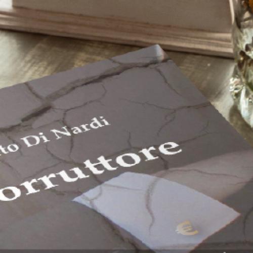 Il Corruttore. Il libro di Alberto Di Nardi a Caserta
