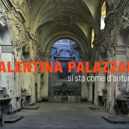 Arte. Valentina Palazzari. Si sta come d'autunno