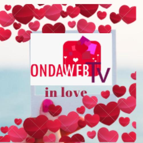 OndawebinLove per San Valentino, l'amore ai tempi dei social