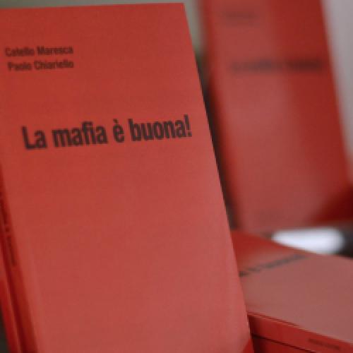La mafia è buona! Il libro di Catello Maresca e Paolo Chiariello