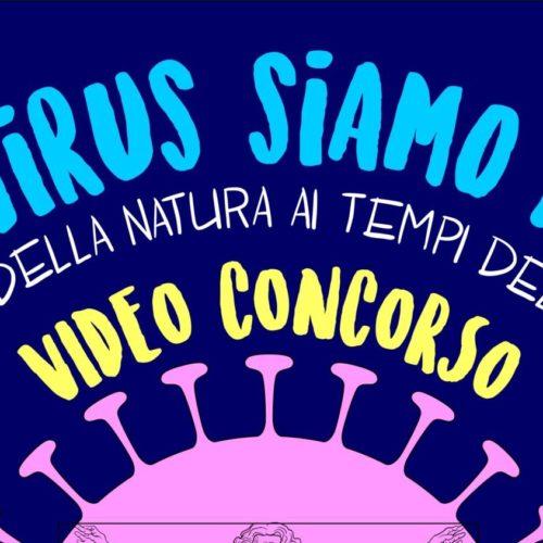 Italia Nostra, un video-concorso per i ragazzi Il virus siamo noi