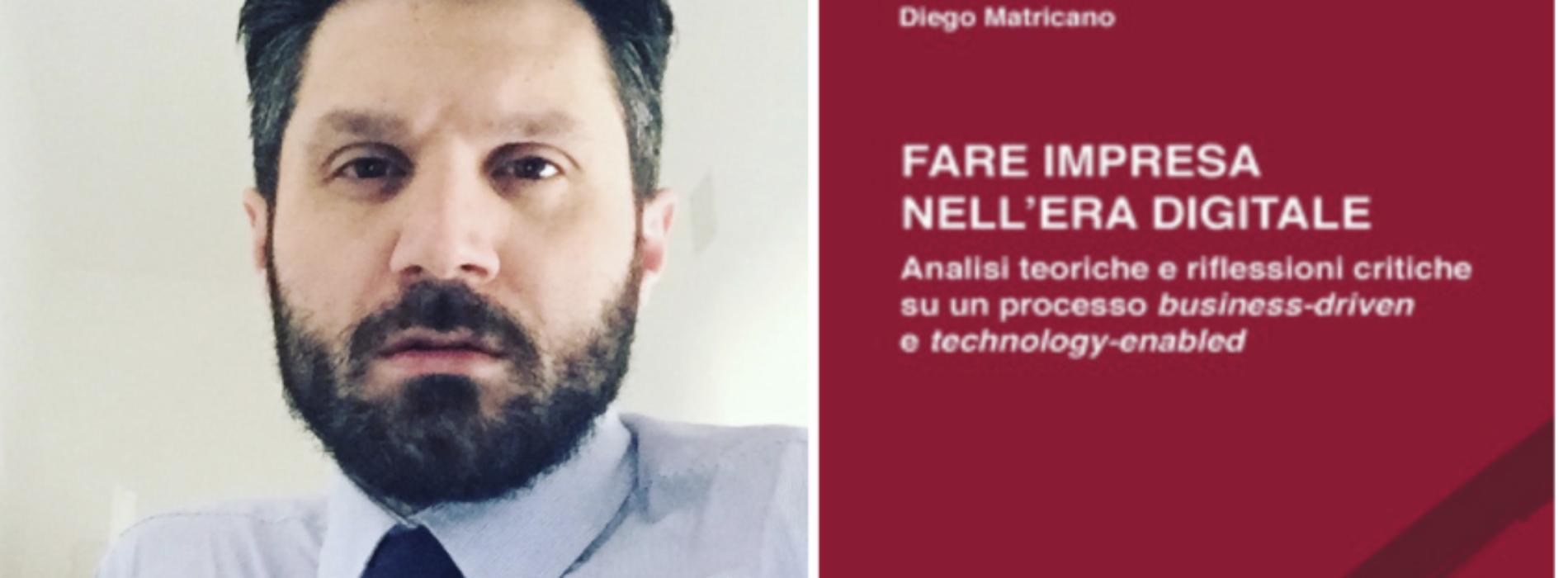Fare impresa nell'era digitale, il libro di Diego Matricano