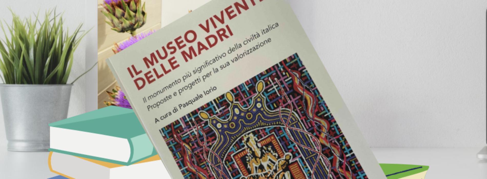 Il Museo Vivente delle Madri, raccolta a cura di Pasquale Iorio