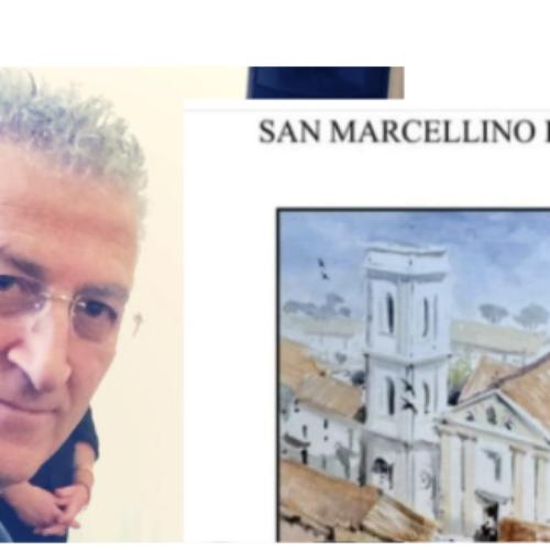San Marcellino ieri e oggi, si presenta il libro di Ettore Cantile