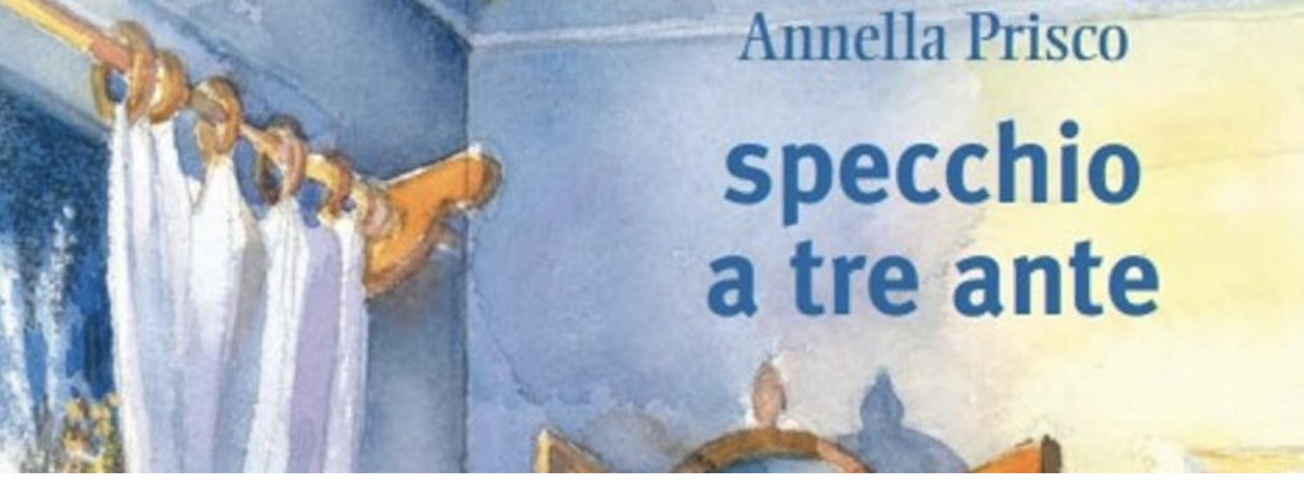 """""""Specchio a tre ante"""", il romanzo di Annella Prisco"""